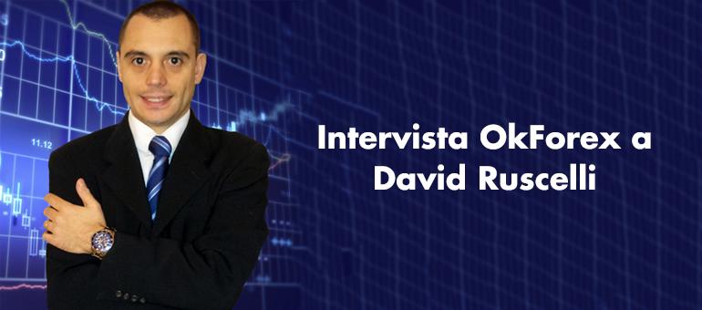 """David Ruscelli a OkForex: """"Ecco Come si Diventa un Trader di Successo"""""""