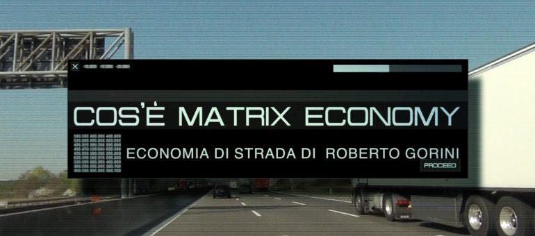 """Immagine Perché Dovresti Leggere """"Matrix Economy"""" di Roberto Gorini"""